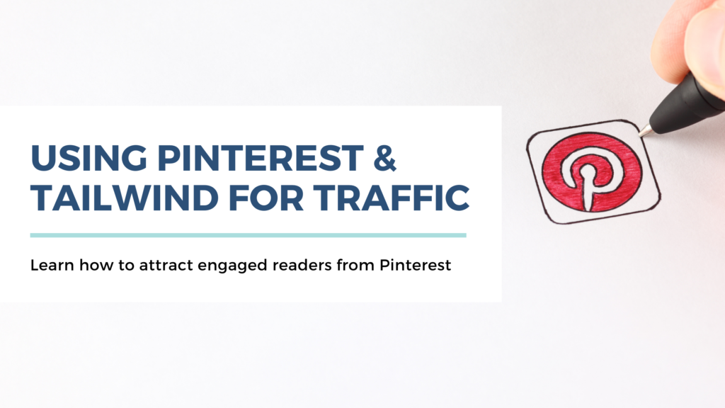 Pinterest & Tailwind for increased traffic
